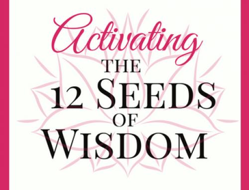 Activating 12 Seeds of Wisdom