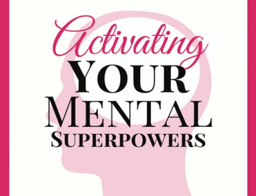 Activating Your Mental Superpowers